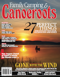 This article on adventuring with your kids was published in the Early Summer 2014 issue of Canoeroots magazine.