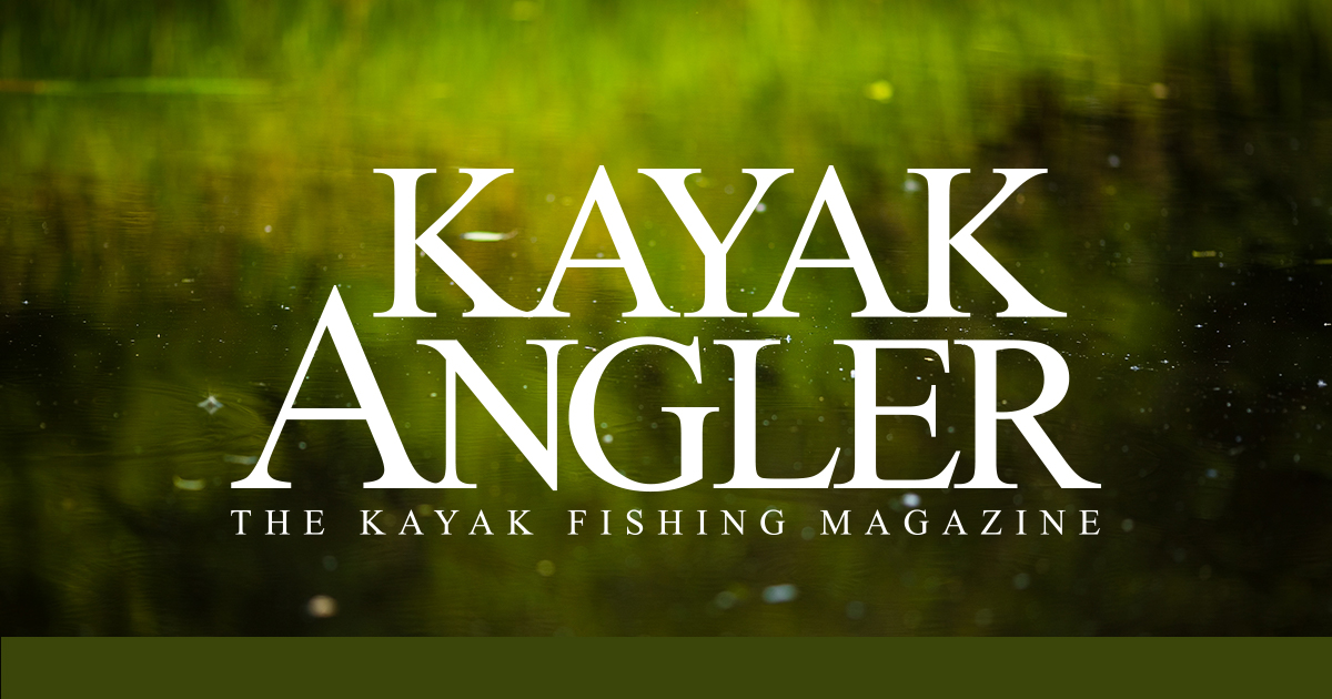 Kayak Angler | World's Leading Kayak Fishing Magazine